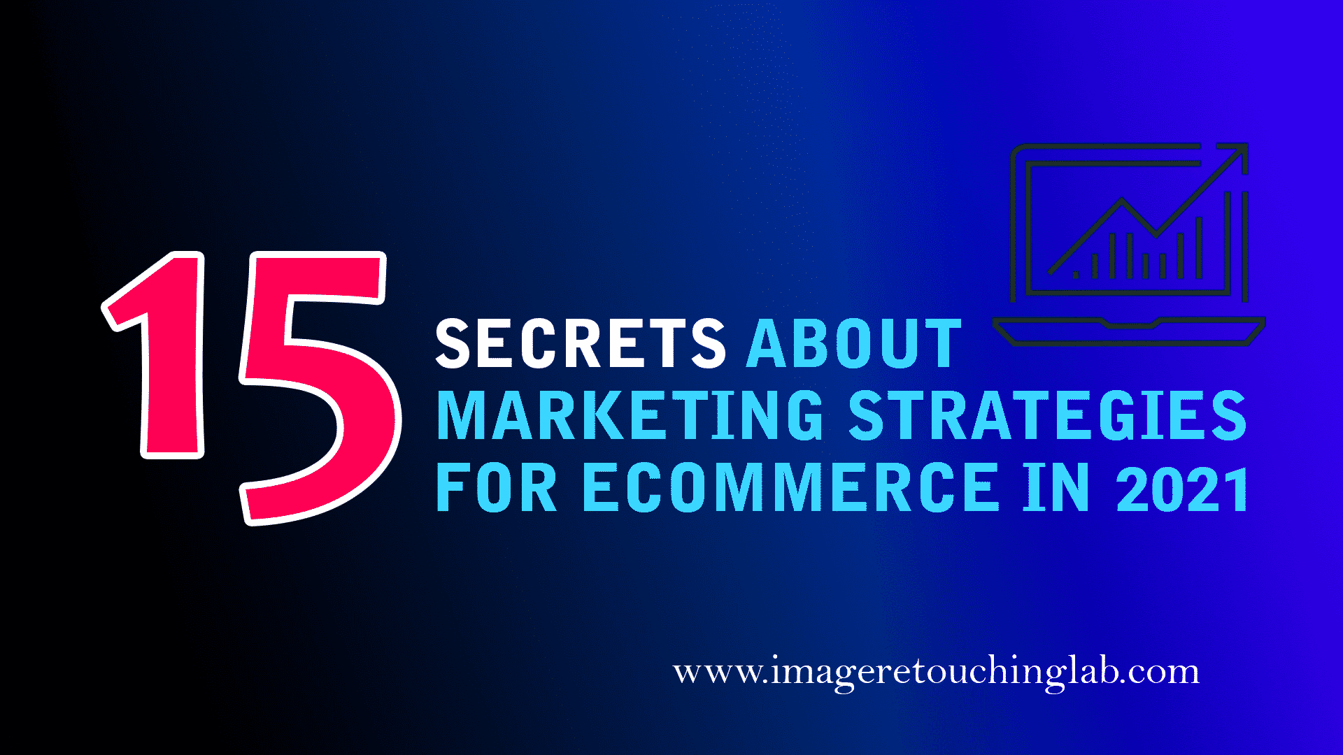 15 Secrets About Marketing Strategies For Ecommerce in 2019 That Nobody Will Tell You