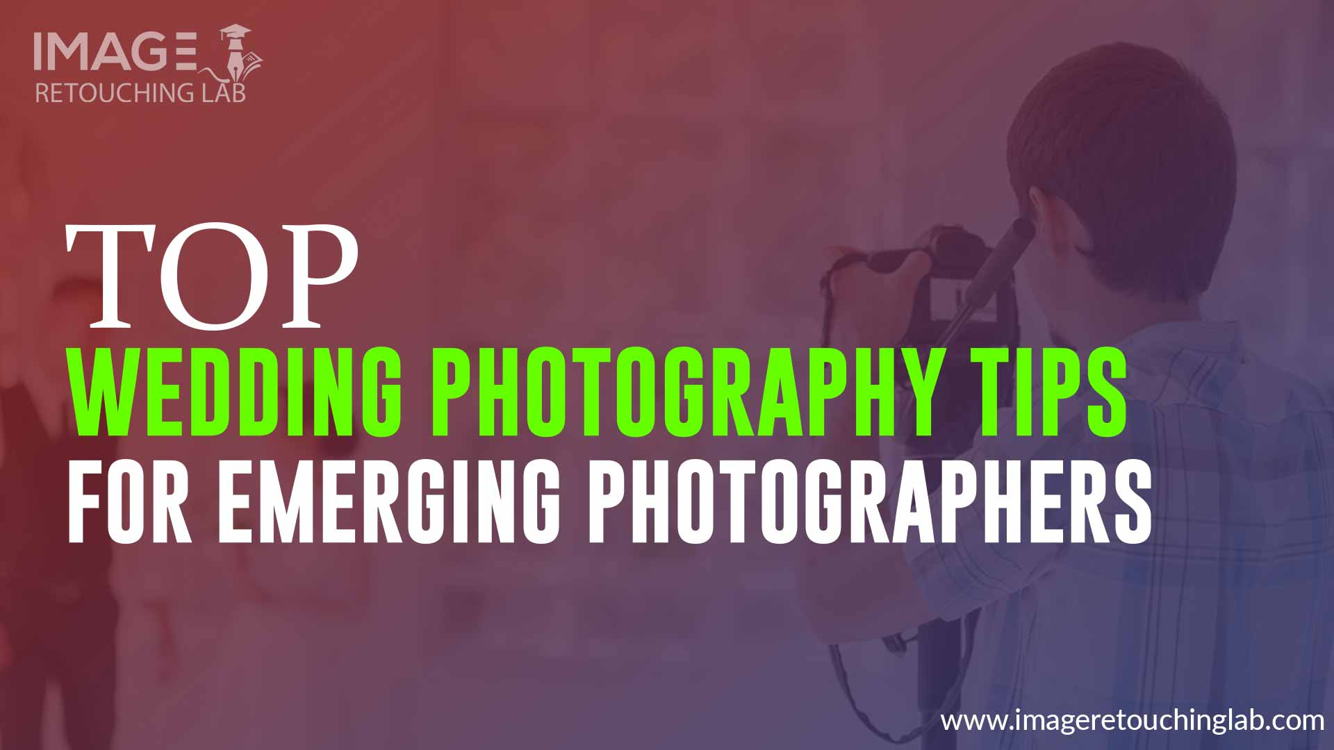 Top Wedding Photography Tips for Emerging Photographers (Info-graphics)