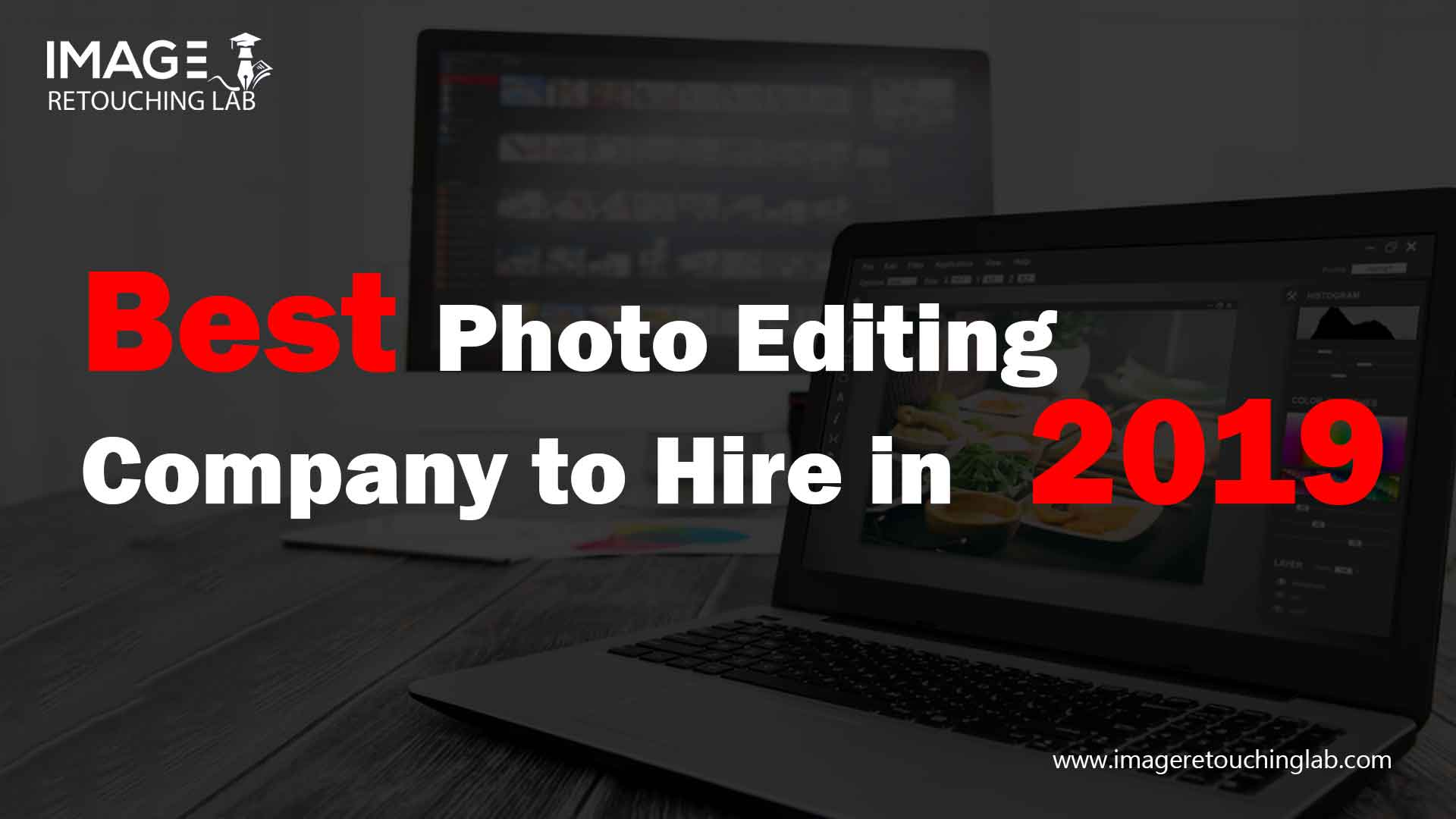 Best Photo Editing Company to Hire in 2019
