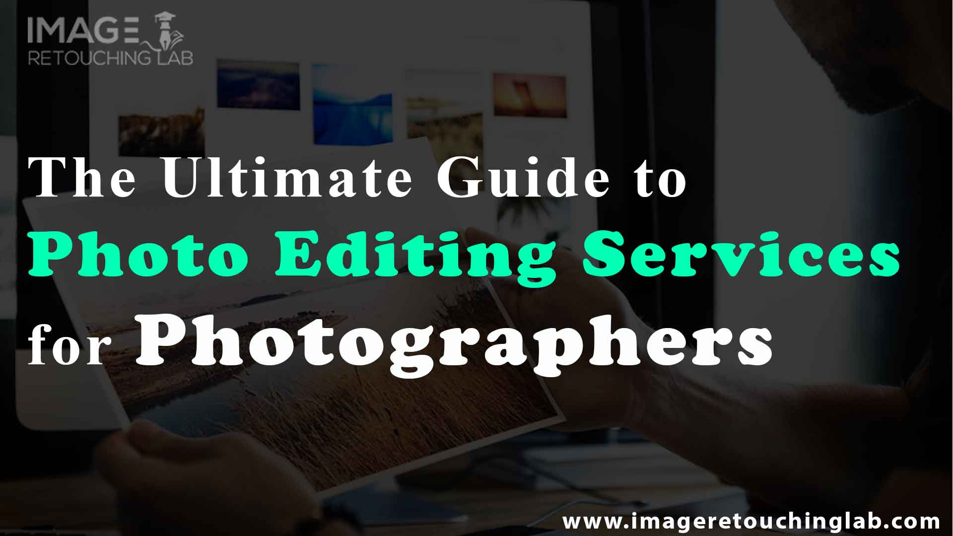 The Ultimate Guide to Photo Editing Services for Photographers (Info-graphics)