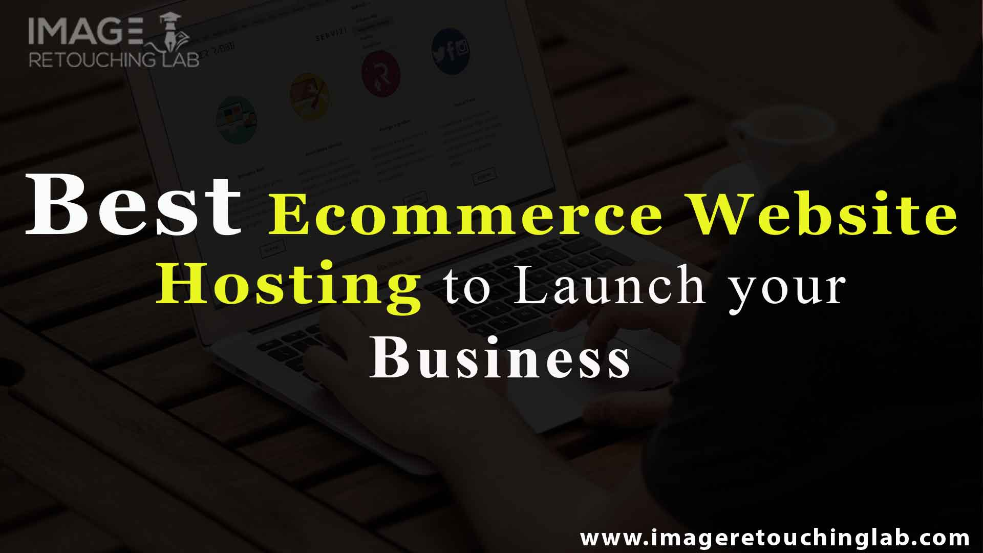Best Ecommerce Website Hosting to Launch Your Business
