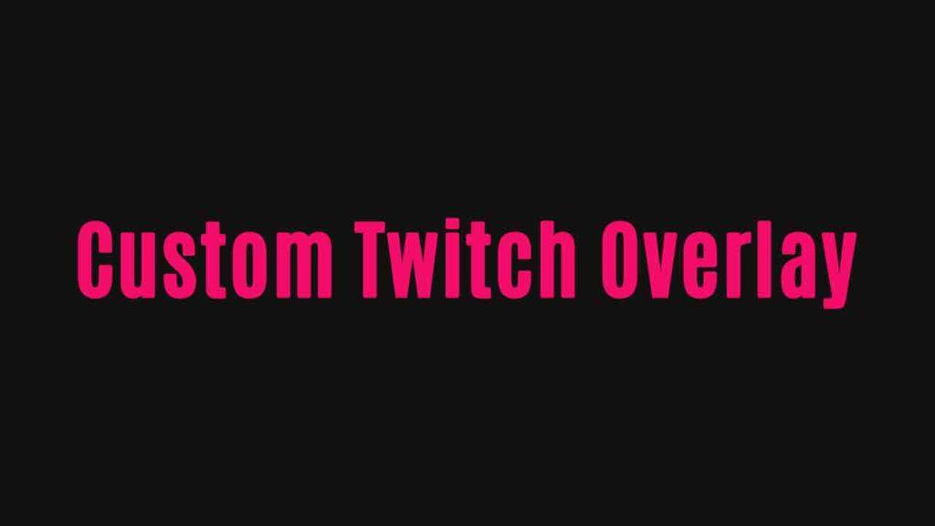 Custom twitch overlay