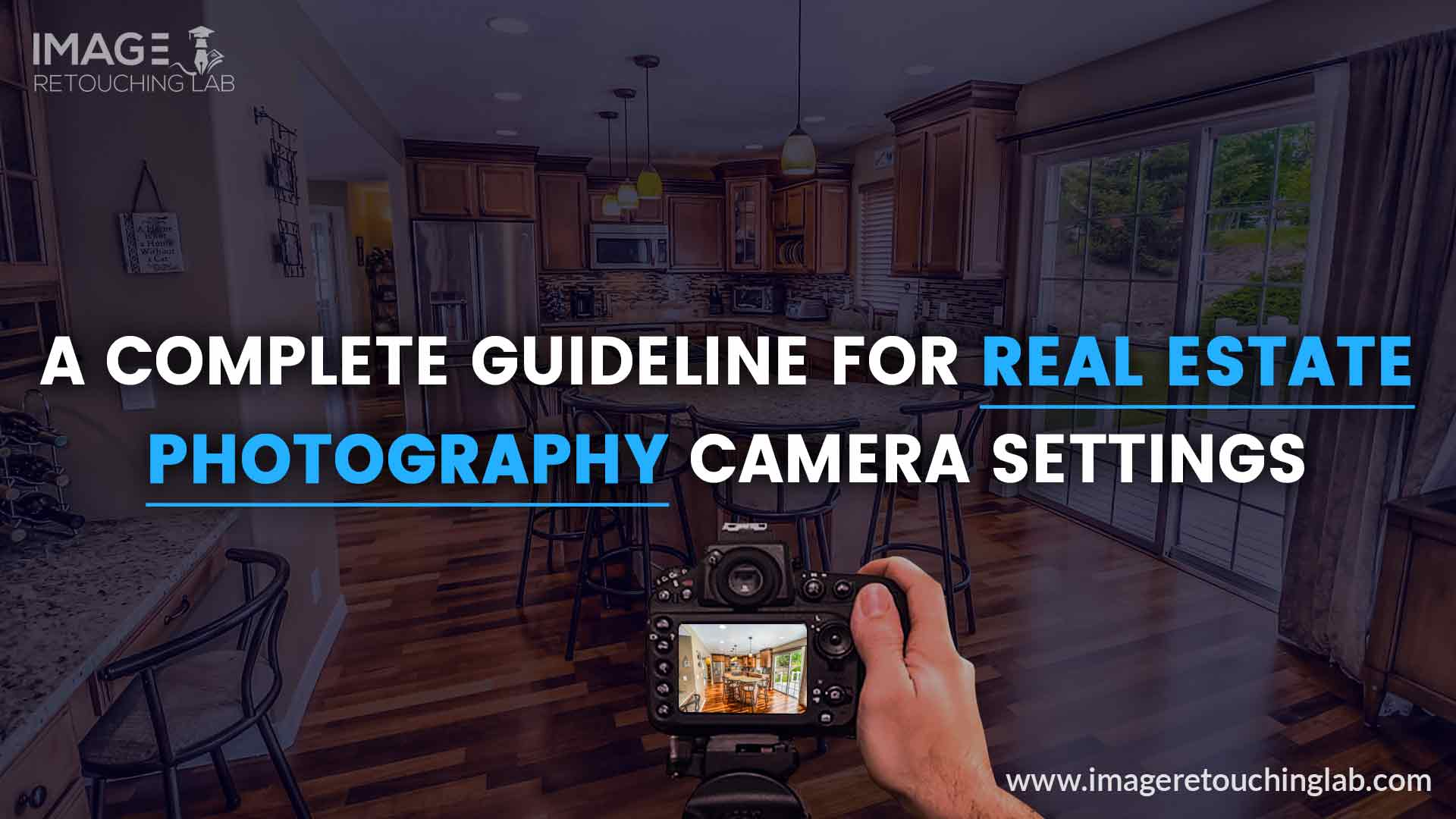 A Complete Guideline For Real Estate Photography Camera Settings