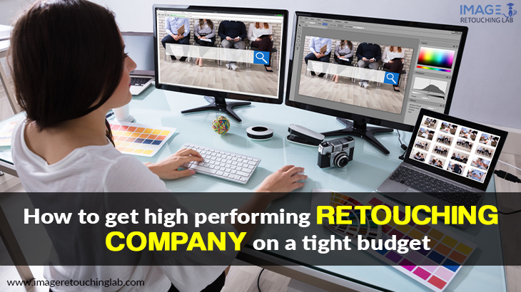 How to get high performing retouching company on a tight budget
