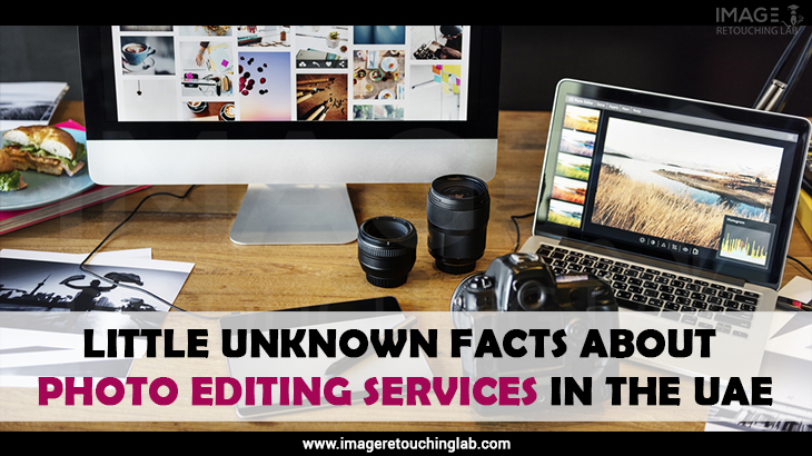 Little unknown Facts about photo editing services in the UAE