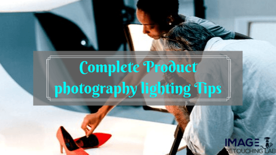 Complete Product Photography lighting Tips