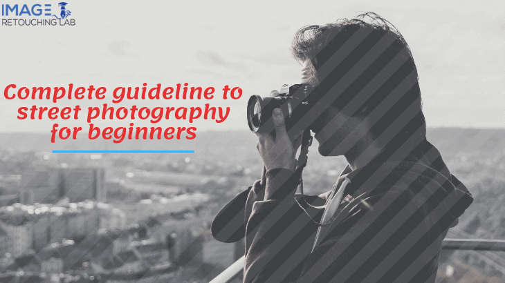 Complete guideline to street photography for beginners