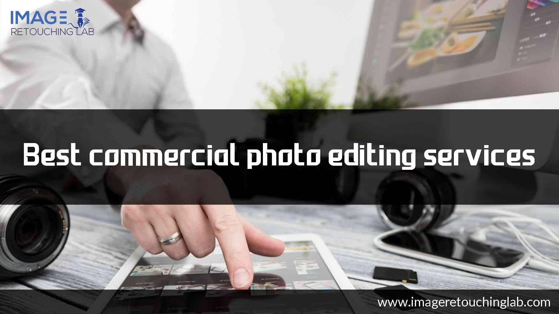 Best Commercial Photo Editing Services