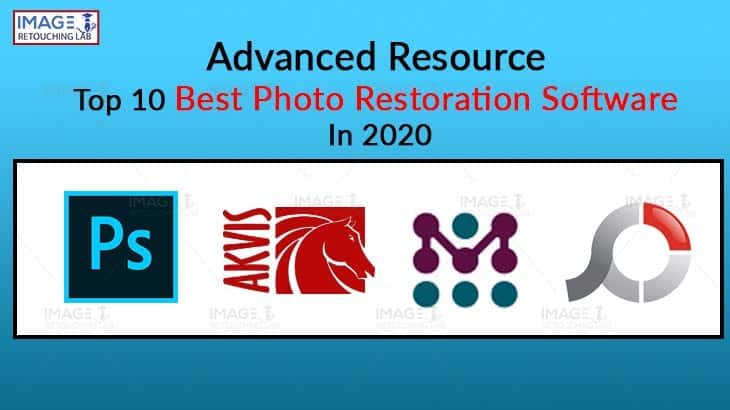 Advanced Resource | Top 10 Best Photo Restoration Software In 2020