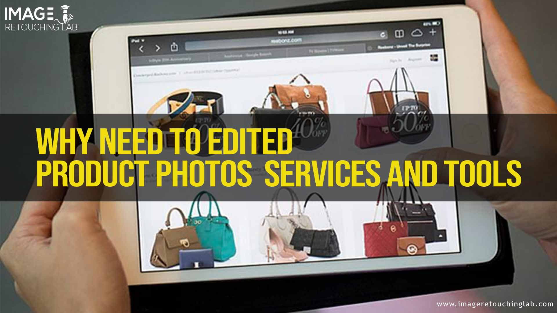 Why Needs To Edited Product Photos services and Tools