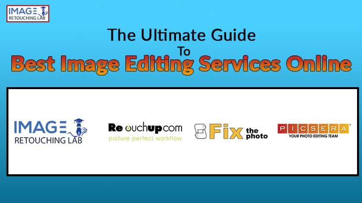 The Ultimate Guide To Best Image Editing Services Online