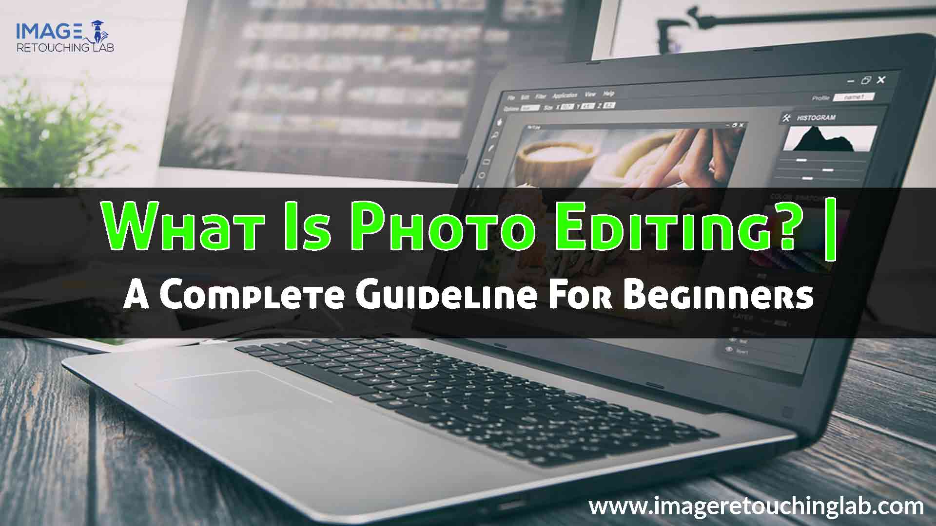 A Complete Guideline For Beginners What Is Photo Editing?