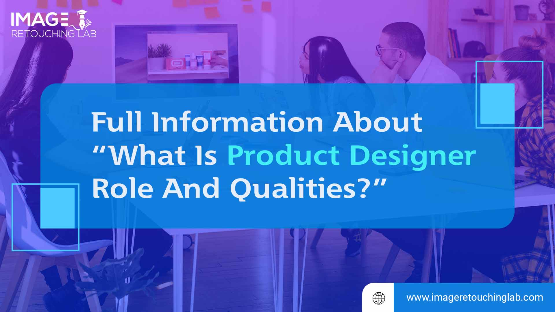 Full Information About What Is Product Designer Role And Qualities