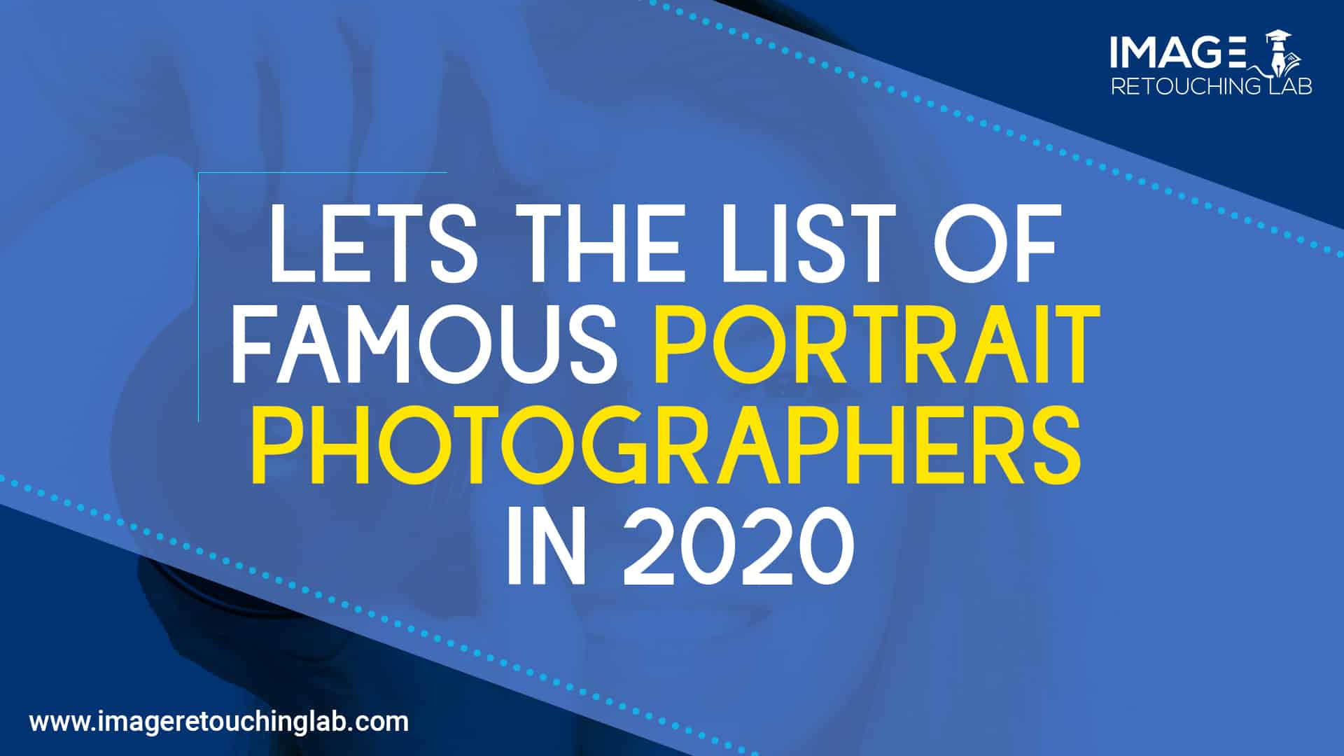 Lets The List Of Famous Portrait Photographers In 2020