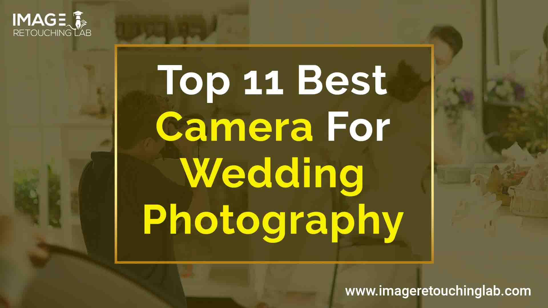 Top 11 Best Camera For Wedding Photography