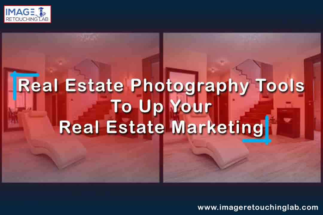 Real Estate Photography Tools To Up Your Real Estate Marketing